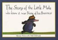 The Story of the Little Mole Who Knew it Was None of His Business by Wolf Erlbruch image