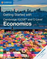 Getting Started with Cambridge IGCSE (R) and O Level Economics by Susan Grant