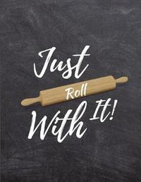 Just Roll with It by Blank Publishers