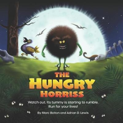 The Hungry Horriss by Marc Bolton