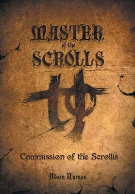 Master of the Scrolls by Adam Human