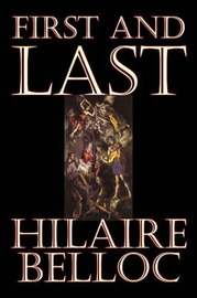 First and Last by Hilaire Belloc