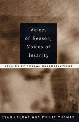 Voices of Reason, Voices of Insanity by Ivan Leudar