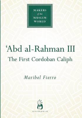 Abd Al-Rahman III by Maribel Fierro image