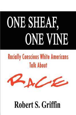 One Sheaf, One Vine by Robert S. Griffin