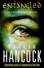 Entangled by Graham Hancock