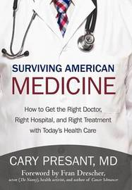 Surviving American Medicine by Cary Presant MD