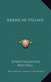 American Village by Edwin Valentine Mitchell