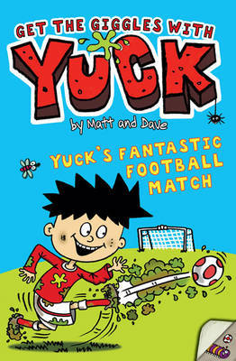 "Yuck's Fantastic Football Match by ""Matt and Dave"""