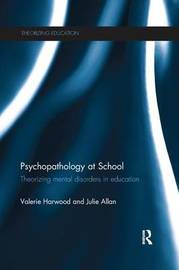 Psychopathology at School by Valerie Harwood