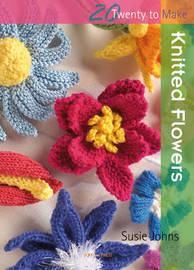 Twenty to Make: Knitted Flowers by Susie Johns image