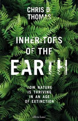 Inheritors of the Earth by Chris D Thomas