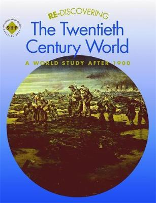 Re-discovering the Twentieth-Century World: A World Study after 1900 by Colin Shephard image