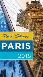 Rick Steves Paris 2018 by Rick Steves