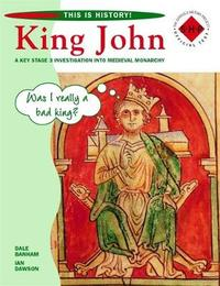 This is History: King John Pupil's Book by Dale Banham image