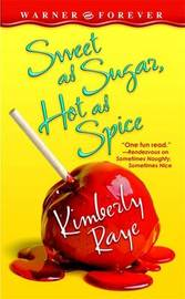 Sweet as Sugar, Hot as Spice by Kimberly Raye image