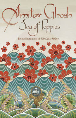 Sea of Poppies by Amitav Ghosh image