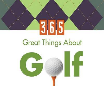 365 Great Things about Golf by Barbour Publishing, Inc.