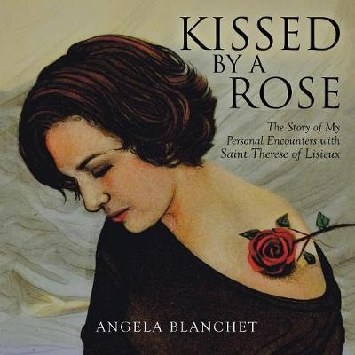 Kissed by a Rose by Angela Blanchet