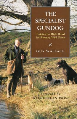 The Specialist Gundog by Guy Wallace
