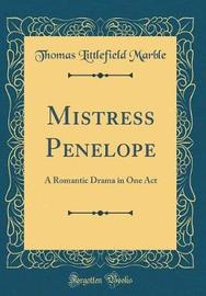 Mistress Penelope by Thomas Littlefield Marble