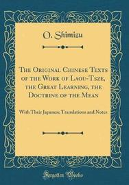 The Original Chinese Texts of the Work of Laou-Tsze, the Great Learning, the Doctrine of the Mean by O Shimizu image