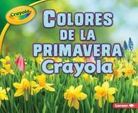 Colores de la Primavera Crayola (R) (Crayola (R) Spring Colors) by Jodie Shepherd image