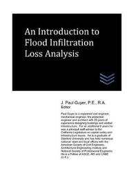 An Introduction to Flood Infiltration Loss Analysis by J Paul Guyer