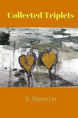 Collected Triplets W. Wayne Lin by W Wayne Lin
