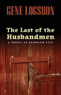 The Last of the Husbandmen by Gene Logsdon