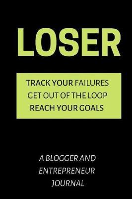 Loser - A Blogger And Entrepreneur Journal by David J Barnett Publishing