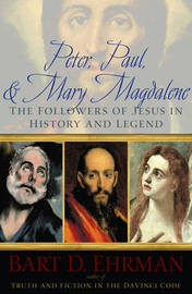 Peter, Paul, and Mary Magdalene: The Followers of Jesus in History and Legend by Bart D Ehrman image