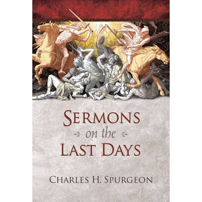 Sermons on the Last Days by Charles Spurgeon image