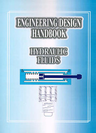 Engineering Design Handbook: Hydraulic Fluids by United States Army Material Command image