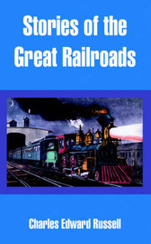 Stories of the Great Railroads by Charles Edward Russell image
