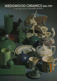 Wedgwood Ceramics, 1846-1959 by Maureen Batkin image