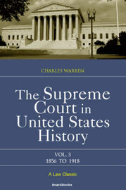 The Supreme Court in United States History: Vol 3 by Charles Warren