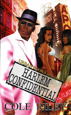 Harlem Confidential by Cole Riley