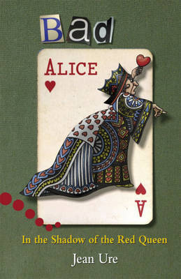 Bad Alice: In the Shadow of the Red Queen: Level 4-5: Pupil Book, Readers by Jean Ure image