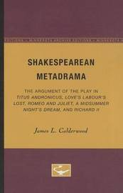 Shakespearean Metadrama by James L Calderwood