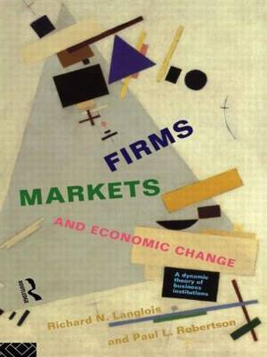 Firms, Markets and Economic Change by Richard N. Langlois image