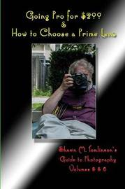 Going Pro for $200 & How to Choose a Prime Lens by Shawn M. Tomlinson