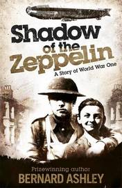 Shadow of the Zeppelin by Bernard Ashley
