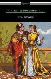 Cyrano de Bergerac (Translated by Gladys Thomas and Mary F. Guillemard with an Introduction by W. P. Trent) by Edmond Rostand