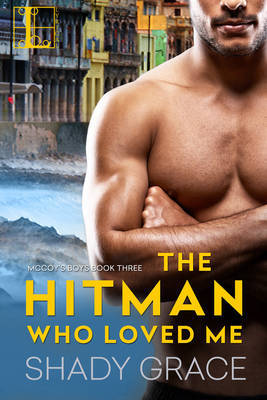 The Hitman Who Loved Me by Shady Grace