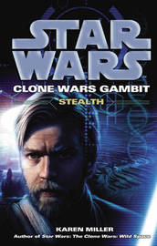 Star Wars: Clone Wars Gambit - Stealth by Karen Miller image