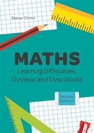Maths Learning Difficulties, Dyslexia and Dyscalculia by Steve Chinn
