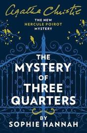 The Mystery of Three Quarters by Sophie Hannah image