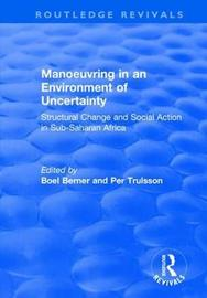 Manoeuvring in an Environment of Uncertainty by Boel Berner