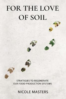 For the Love of Soil by Nicole Masters
